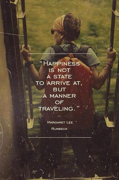 Happiness is not a state to arrive at - Margret Lee Runbeck